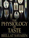 The Physiology of Taste (eBook): Or Transcendental Gastronomy